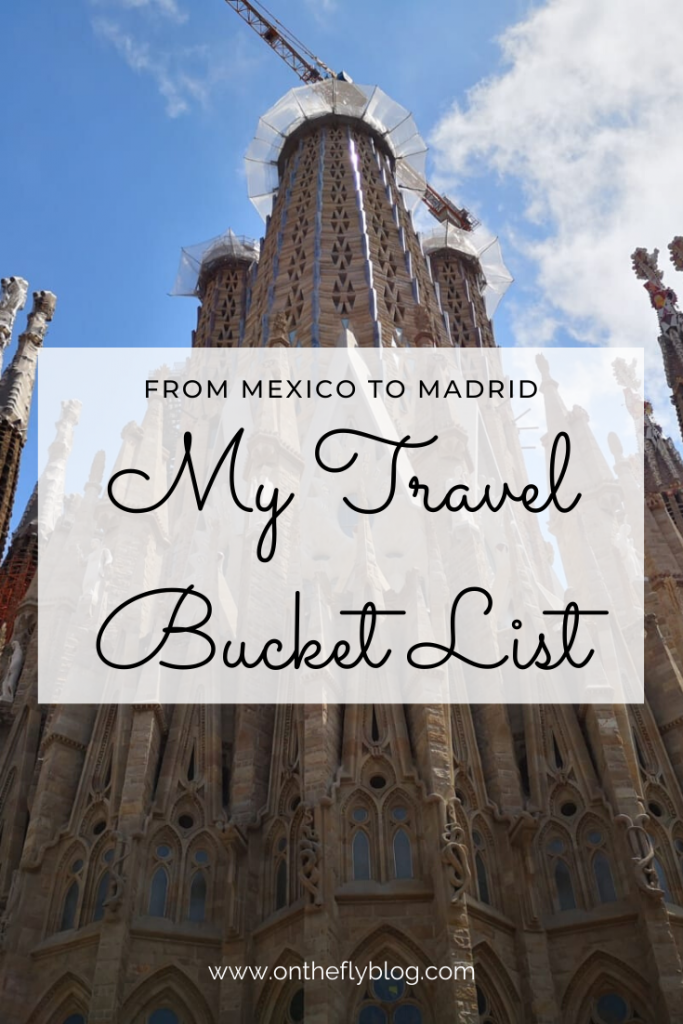 """pin image of la sagrada familia in barcelona with the title """"from mexico to madrid: my travel bucket list"""""""