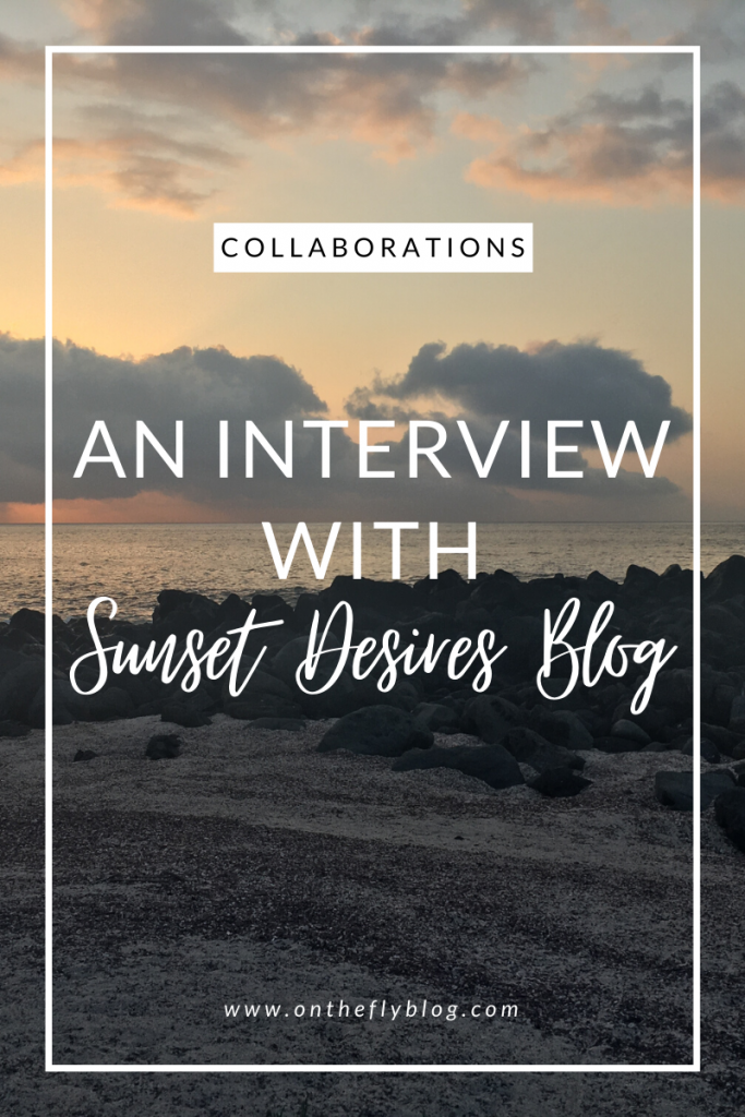 """pin image of a sunset with the title """"An interview with sunset desires blog"""""""